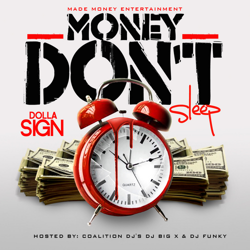DS aka DollaSign – Money Don't Sleep • Hosted by: DJ Big X